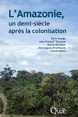 L' Amazonie, un demi-siècle après la colonisation
