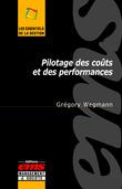 Pilotage des coûts et des performances  - Une lecture critique des innovations en contrôle de gestion