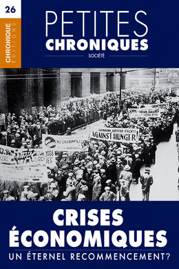 Petites Chroniques #26 : Crises économiques — Un éternel recommencement ?