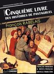Le Cinquième livre des histoires de Pantagruel - Français moderne et moyen français