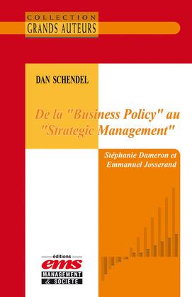 """Dan Schendel - De la """"Business Policy"""" au """"Strategic Management"""""""