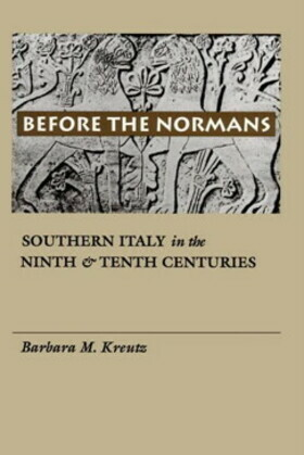 Before the Normans: Southern Italy in the Ninth and Tenth Centuries