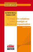 Raymond Miles et Charles Snow - L'étude des relations entre stratégie et formes d'organisation