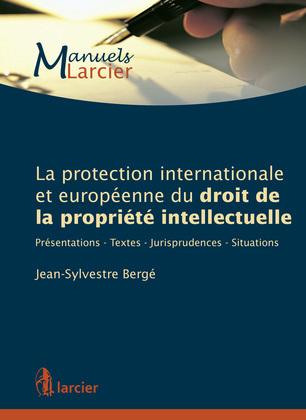 La protection internationale et européenne du droit de la propriété intellectuelle