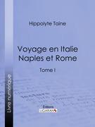 Voyage en Italie. Naples et Rome
