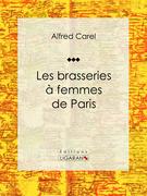 Les brasseries à femmes de Paris