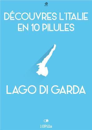Découvres l'Italie en 10 Pilules - Lac de Garde