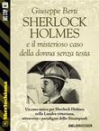 Sherlock Holmes e il misterioso caso della donna senza testa