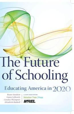 Future of Schooling, The: Educating America in 2020