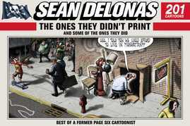 Sean Delonas: The Ones They Didn't Print and Some of the Ones They Did