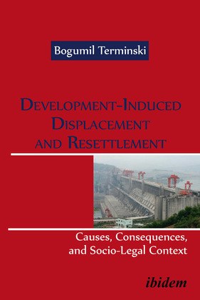 Development-Induced Displacement and Resettlement: Causes, Consequences, and Socio-Legal Context