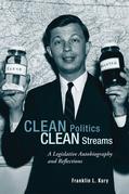 Clean Politics, Clean Streams: A Legislative Autobiography and Reflections