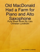 Old MacDonald Had a Farm for Piano and Alto Saxophone - Pure Sheet Music By Lars Christian Lundholm