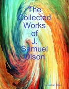 The Collected Works of J. Samuel Olson