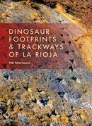 Dinosaur Footprints and Trackways of La Rioja