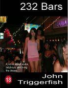 232 Bars:  A Novel About Scuba, Ladyboys, and Living the Dream