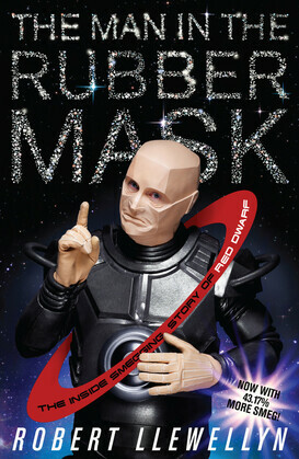 The Man In The Rubber Mask: The Inside Smegging Story of Red Dwarf