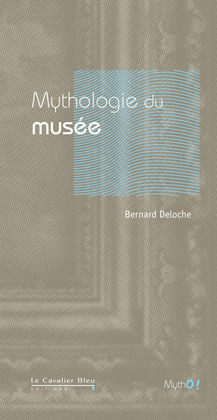 Mythologie du Musée