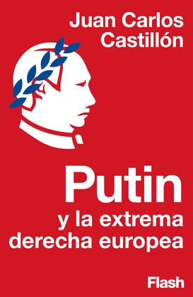 Putin y la extrema derecha europea (Endebate)