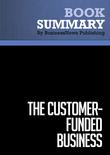 Summary : The Customer-Funded Business - John Mullins