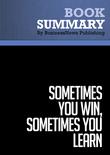 Summary : Sometimes You Win, Sometimes You Learn - John C. Maxwell