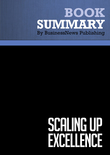 Summary : Scaling Up Excellence - Robert Sutton and Huggy Rao