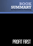 Summary : Profit First - Michael Michalowicz