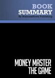 Summary : Money Master The Game - Tony Robbins