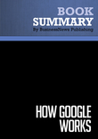 Summary : How Google Works - Eric Schmidt and Jonathan Rosenberg With Alan Eagle