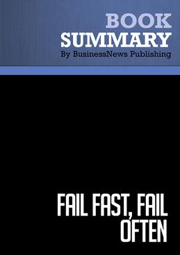 Summary : Fail Fast, Fail Often - Ryan Babineaux and John Krumboltz