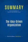 Summary: The Idea-Driven Organization