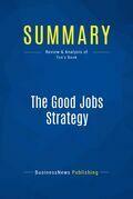 Summary: The Good Jobs Strategy