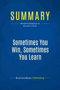 Summary: Sometimes You Win, Sometimes You Learn