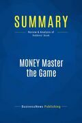 Summary: MONEY Master the Game