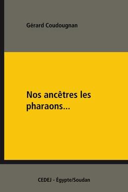 Nos ancêtres les pharaons...