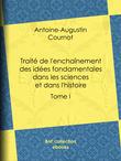 Traité de l'enchaînement des idées fondamentales dans les sciences et dans l'histoire