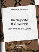 Un déporté à Cayenne