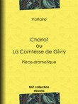 Charlot ou La Comtesse de Givry
