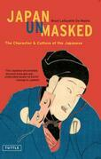 Japan Unmasked: The Character & Culture of the Japanese