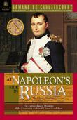 At Napoleon's Side in Russia: The Classic Eyewitness Account