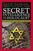 Secret Intelligence and the Holocaust: Collected Essays from the Colloquium at the City University of New York