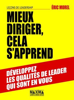 Mieux diriger, cela s'apprend - Leçons de leadership