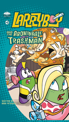 LarryBoy and the Abominable Trashman!