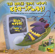 The House That Went Ker---Splat!