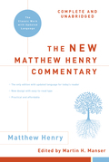 The New Matthew Henry Commentary: Complete and Unabridged