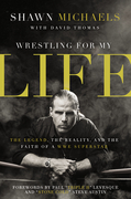 Wrestling for My Life