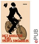 Diez bicicletas para treinta sonámbulos