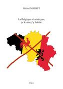 La Belgique n'existe pas, je le sais, j'y habite