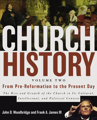 Church History, Volume Two: From Pre-Reformation to the Present Day