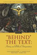 'Behind' the Text: History and Biblical Interpretation
